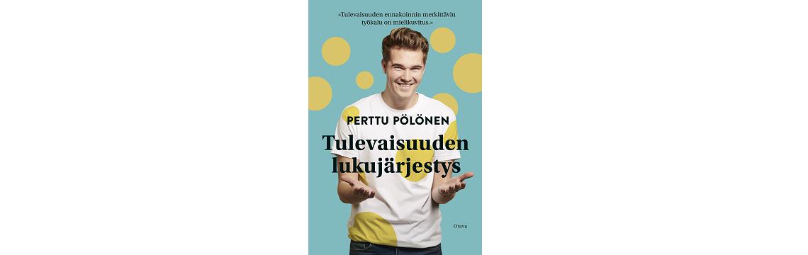 Kirjallisuutta: Pölönen, P. Tulevaisuuden lukujärjestys. Otava, Helsinki 2020.