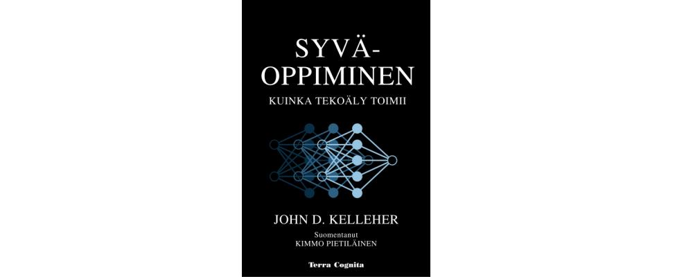 John D. Kelleher: Syväoppiminen - kuinka tekoäly toimii